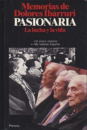 MEMORIAS DE DOLORES IBARRURI LA PASIONARIA - LA LUCHA Y LA VIDA (El único camino-Me faltaba ...