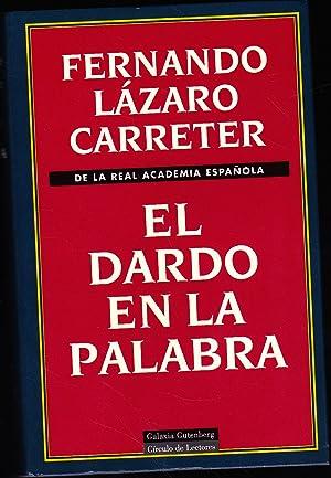 EL DARDO EN LA PALABRA (1975-1996)1ªEDICION: FERNANDO LAZARO CARRETER