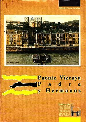 PUENTE VIZCAYA - PADRE Y HERMANOS -: ALFREDO PEREZ TRIMIÑO