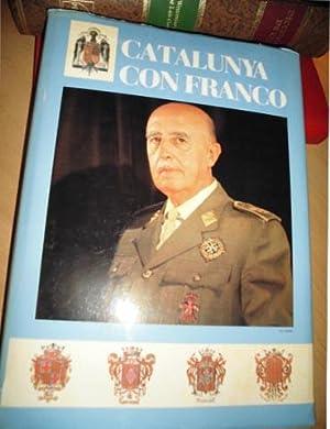 CATALUNYA CON FRANCO 1938-1975 Contra la insidia la calumnia y la mentira La Verdad sobre la Gran ...
