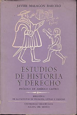ESTUDIOS DE HISTORIA Y DERECHO (colecc Biblioteca: JAVIER MALAGON BARCELO