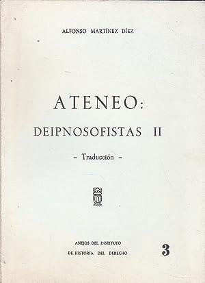 ATENEO DEIPNOSOFISTAS II (Traducción) Anejos del Instituto: ALFONSO MARTINEZ DIEZ