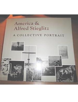 AMERICA AND ALFRED STIEGLITZ A Collective Portrait: ALFRED STIEGLITZ Edited
