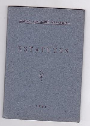 ESTATUTOS DE LAS MARIAS AUXILIARES NAZARENAS (Seglares piadosas en la Congregación de las ...