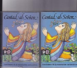 CANTAD AL SEÑOR -CANCIONERO DE LA RENOVACION CARISMATICA CATOLICA DE ESPAÑA (2 Tomos ...