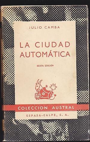 LA CIUDAD AUTOMATICA (col Austral 269): JULIO CAMBA