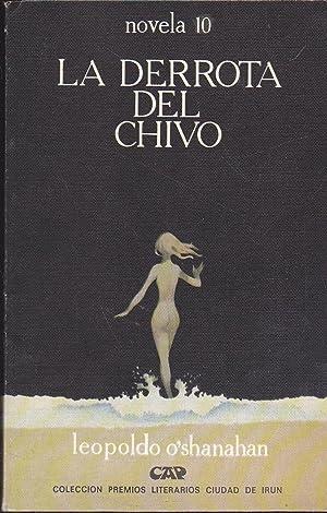 LA DERROTA DEL CHIVO Premio Ciudad de: LEOPOLDO O SHANAHAN