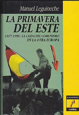 LA PRIMAVERA DEL ESTE 1917-1990 La caida: MANUEL LEGUINECHE