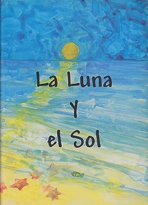 LA LUNA Y EL SOL (Cuento sacado: RAFAEL MARCO Adaptado