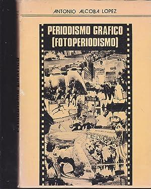 PERIODISMO GRAFICO (FOTOPERIODISMO) 1ªEDICION patrocinada por El: ANTONIO ALCOBA LOPEZ