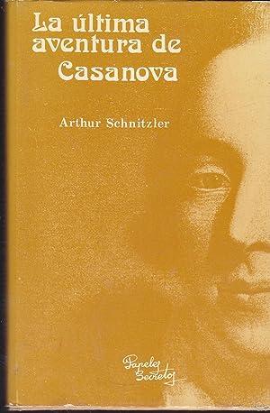 LA ULTIMA AVENTURA DE CASANOVA Estudio Biográfico sobre Giacomo Casanova seguido de una ...