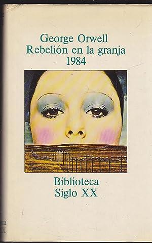 REBELION EN LA GRANJA - 1984 (2 obras en 1 tomo) 1ªEDICION colecc Biblioteca Siglo XX: GEORGE ...