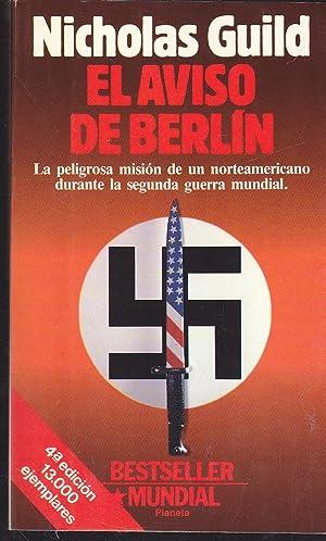 EL AVISO DE BERLIN (Colección Bestseller Mundial): NICHOLAS GUILD