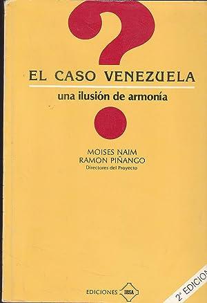 EL CASO VENEZUELA Una Ilusión de Armonía 2ªEDICION: MOISES NAIM -RAMON PIÑANGO ...