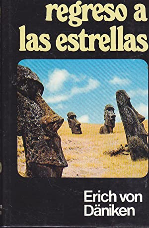 REGRESO A LAS ESTRELLAS Edición Ilustrada con: ERICH VON DANIKEN