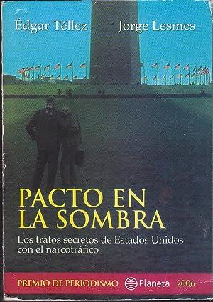 PACTO EN LA SOMBRA Los tratos secretos: EDGAR TELLEZ-JORGE LESMES