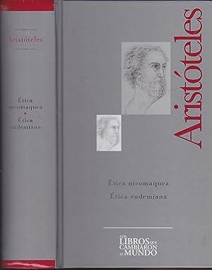 ETICA NICOMAQUEA - ETICA EUDEMIANA -Colecc Los Libros que Cambiaron el Mundo: ARISTOTELES