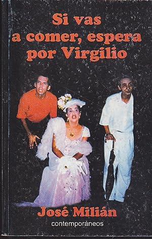 SI VAS A COMER ESPERA POR VIRGILIO-: JOSE MILIAN (Prólogo