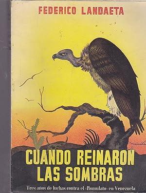 CUANDO REINARON LAS SOMBRAS Tres años de: FEDERICO LANDETA