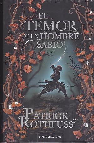 EL TEMOR DE UN HOMBRE SABIO Crónica: PATRICK ROTHFUSS trad