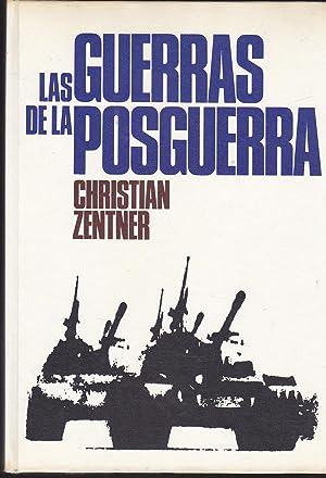 LAS GUERRAS DE LA POSGUERRA Conflictos Militares: CHRISTIAN ZENTNER trad