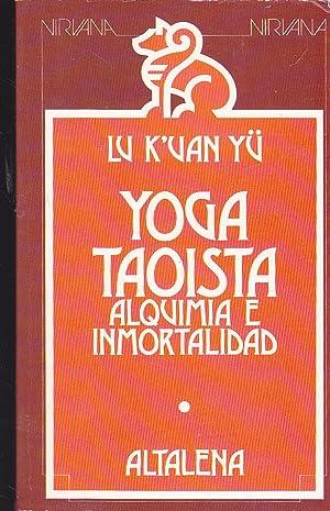 YOGA TAOISTA -ALQUIMIA E INMORTALIDAD Traducción con introducción y notas de Los ...