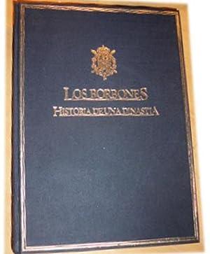 LOS BORBONES- HISTORIA DE UNA DINASTIA - multitud de Ilustraciones b/n y color: Dirigida por ...