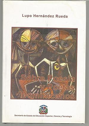 SOBRE POESIA Y POETAS DOMINICANOS -poesia: LUPO HERNANDEZ RUEDA