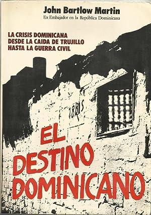 EL DESTINO DOMINICANO La crisis dominicana desde la caida de Trujillo hasta la Guerra Civil -Fotos ...
