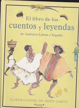 EL LIBRO DE LOS CUENTOS Y LEYENDAS: Textos EDITORIAL Ilustraciones