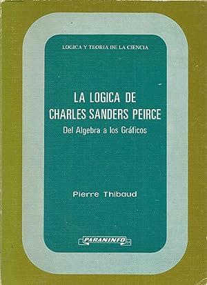 LA LOGICA DE CHARLES SANDERS PEIRCE Del: PIERRE THIBAUD trad