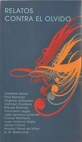 RELATOS CONTRA EL OLVIDO 1ªEDICION -Relatos: Josefina Aljaro, Tina