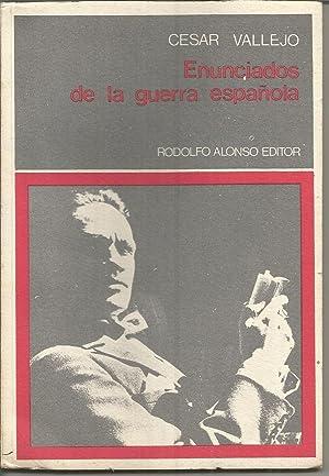ENUNCIADOS DE LA GUERRA ESPAÑOLA (colecc Argumentos): CESAR VALLEJO Selección