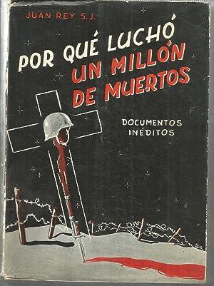 POR QUE LUCHO UN MILLON DE MUERTOS: JUAN REY S.J.
