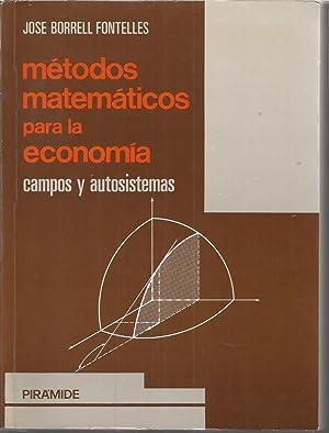 METODOS MATEMATICOS PARA LA ECONOMIA -CAMPOS Y: JOSE BORRELL FONTELLES