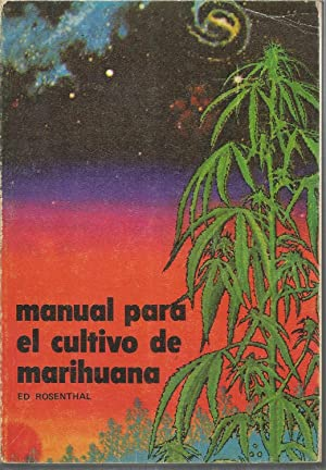 MANUAL PARA EL CULTIVO DE MARIHUANA En: ED ROSENTHAL-MEL FRANK