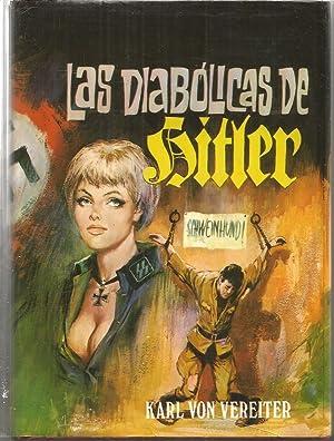 LAS DIABOLICAS DE HITLER: KARL VON VEREITER
