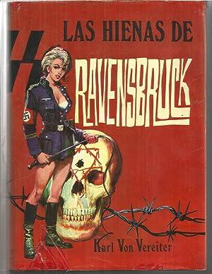 LAS HIENAS DE RAVENSBRUCK -Edición con fotos: KARL VON VEREITER