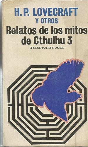 RELATOS DE LOS MITOS DE CTHULHU 3: LOVECRAFT y otros