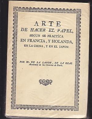 ARTE DE HACER EL PAPEL , SEGÚN: MR DE LA