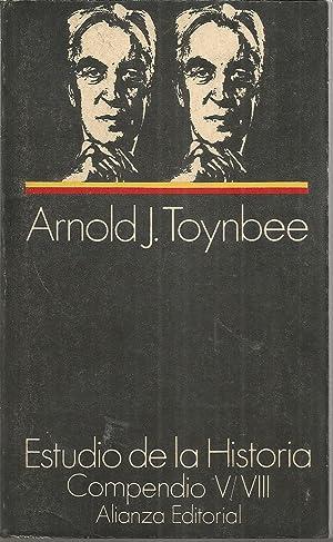 Estudio de la historia (1) +(2) Compendio de D. C. Somervell Compendio I-IV., V-VIII: TOYNBEE, ...