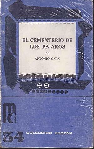 EL CEMENTERIO DE LOS PAJAROS (col. Escena): ANTONIO GALA