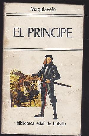 EL PRINCIPE-Seguido de un Prefacio de Voltaire y Antimaquiavelo o Examen del Principe de Federico ...