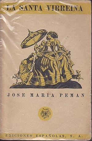 LA SANTA VIRREINA (FIRMA del AUTOR): JOSE MARIA PEMAN