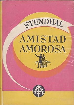AMISTAD AMOROSA - Con prefacio desglosado.: STENDHAL