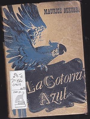 LA COTORRA AZUL.1ª EDICION: MAURICE DEKOBRA