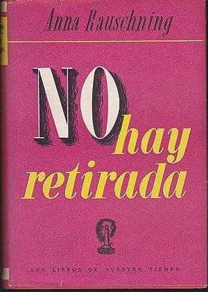 NO HAY RETIRADA (coleccion LOS LIBROS DE: ANNA RAUSCHNING Trad