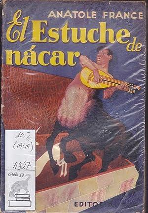EL ESTUCHE DE NACAR: ANATOLE FRANCE TRADUCCION DE LUIS RUIZ CONTRERAS