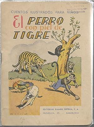 EL PERRO CON PIEL DE TIGRE (Cuentos Ilustados para niños) - con la compra de este ejemplar ...