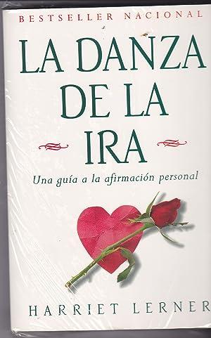 LA DANZA DE LA IRA Una guía a la afirmación personal: HARRIET LERNER